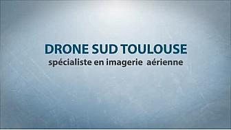 La Société DroneSudToulouse pour vos Vidéos et/ou Photos Aériennes le nouveau mode de communication