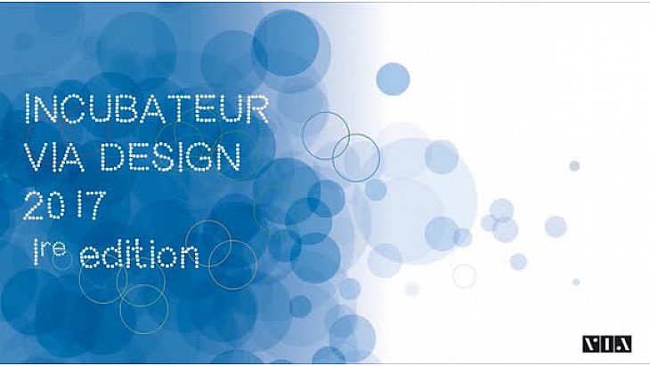 INCUBATEUR VIA DESIGN 2017