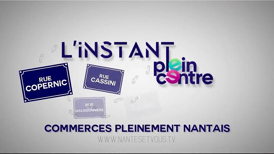 Nantes&VousTV : à la découverte de commerçants Plein Centre de Nantes